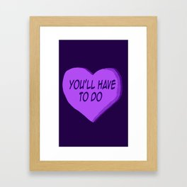 You'll Have To Do Candy heart Framed Art Print