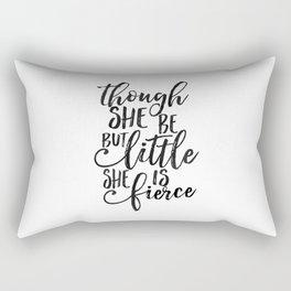 nursery girls decor,though she be but little she is fierce,nursery wall decor,kids gift,gift for her Rectangular Pillow