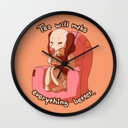 Tea will make everything better Wall Clock