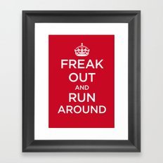 FREAK OUT and RUN AROUND Framed Art Print