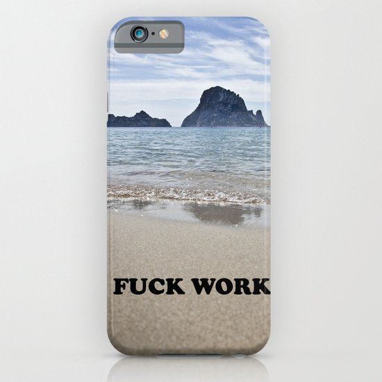 Fuck Work iPhone & iPod Case