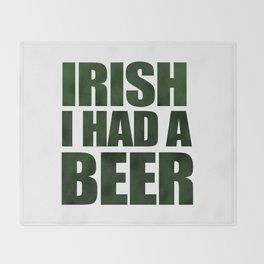 Irish I Had A Beer Throw Blanket