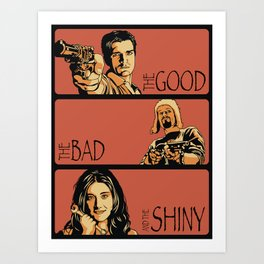 The Good, the Bad, and the Shiny - Firefly Art Print