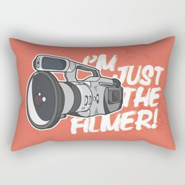I'm Just The Filmer Rectangular Pillow