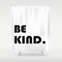 etre gentil ,Be kind Print quote for living room Shower Curtain