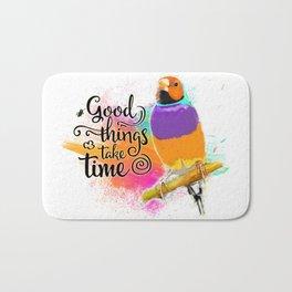 Good things take time Bath Mat