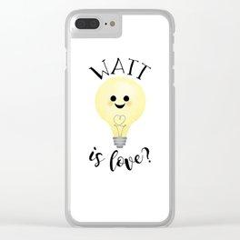 Watt Is Love? Clear iPhone Case
