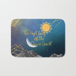 The High Lady Of the Dawn Court (ACOMAF) Bath Mat