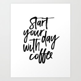 BUT FIRST COFFEE Quote, Start Your Day With Coffee,Calligraphy Quote,Coffee Sign,Funny Kitchen Decor Art Print