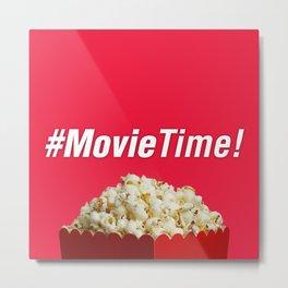 #MovieTime! Metal Print