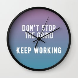 Inspirational - Don't Stop The Grind Wall Clock