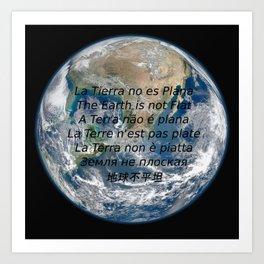 La Tierra no es Plana Art Print