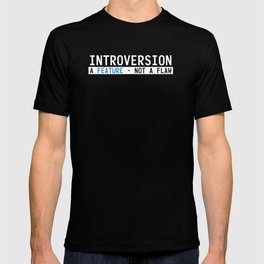 Introversion A Feature Not A Flaw T-shirt