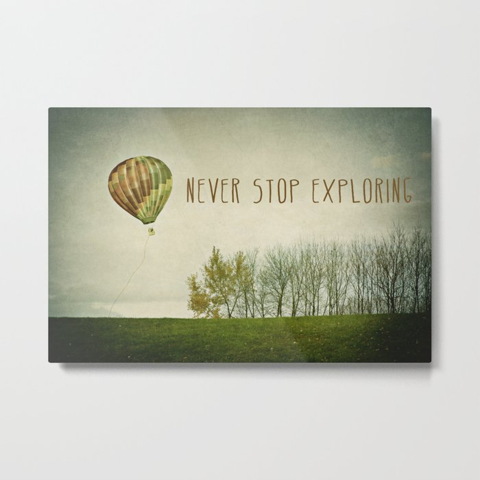 Never Stop Exploring ( Air Balloon) Metal Print