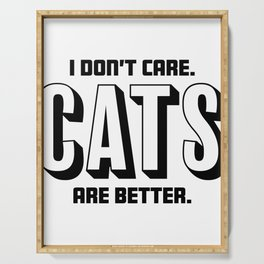 Funny I Dont Care, Cats Are Better Serving Tray