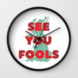 See You Fools Wall Clock