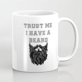 Trust me I have a Beard Coffee Mug