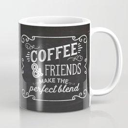 coffee and friends make the perfect blend Coffee Mug