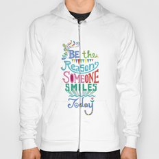 Be the Reason Someone Smiles Today Hoody