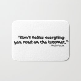 Don't Belive Everything Bath Mat