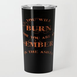 An Ember in the Ashes Quote Travel Mug