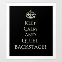 QUIET BACKSTAGE! (Keep Calm) Art Print