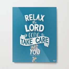 Relax the Lord is going to take care of you. Psalm 116:7 Metal Print