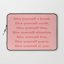 Give yourself... Laptop Sleeve