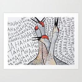 Bird no. 28: Hahahahahahahahaha Art Print