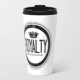 You Are #Royalty Travel Mug