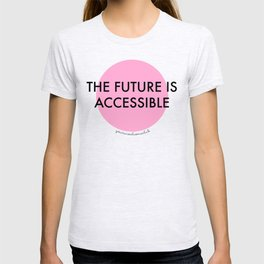 The Future is Accessible - Pink T-shirt