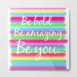 Bold, Amazing YOU! Metal Print