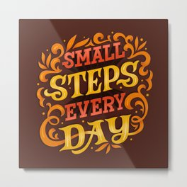 Small Steps Every Day Metal Print