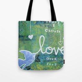 Choose Love Today Tote Bag