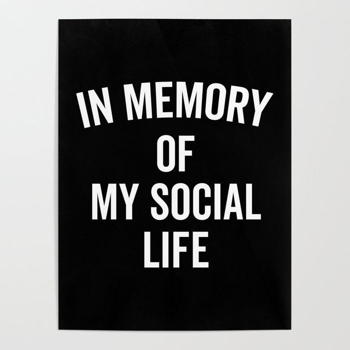 Memory Social Life Funny Quote Poster By Envyart Society60 New Life Quote Poster