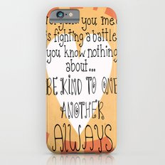 Be Kind Always Slim Case iPhone 6s