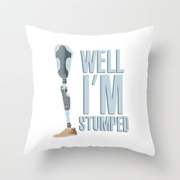 Well I'm Stumped Leg Amputee Funny Gift Pun Throw Pillow