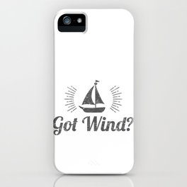 Got Wind? Weathered Sailing Apparel iPhone Case