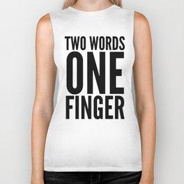 Two Words One Finger Biker Tank