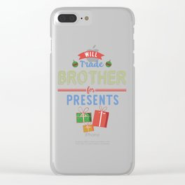 Will Trade Brother for Christmas Presents Holiday print Clear iPhone Case