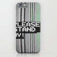 Please Stand By! iPhone 6s Slim Case