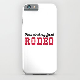 My First Rodeo Funny Quote iPhone Case