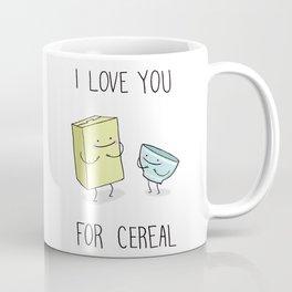 I Love You for Cereal Coffee Mug