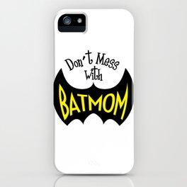Batmom iPhone Case