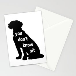 You Don't Know Sit Stationery Cards