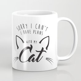 Sorry I Can't I Have Plans With My Cat  |  Crazy Cat Lady Coffee Mug