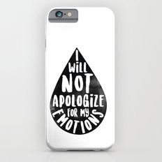 I Will Not Apolgize For My Emtions iPhone 6s Slim Case