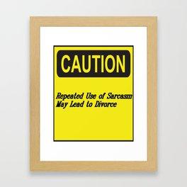 Sarcasm May Lead to Divorce Text Design Framed Art Print