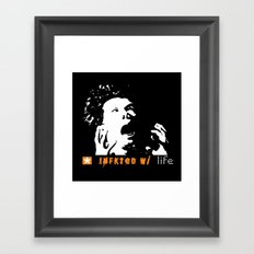 Infkted With Life Framed Art Print