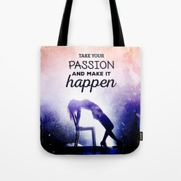Take your passion Tote Bag